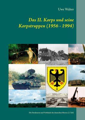 Das II. Korps und seine Korpstruppen (1956 - 1994)