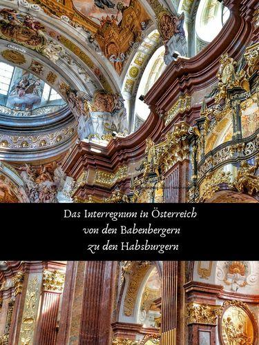 Das Interregnum in Österreich von den Babenbergern zu den Habsburgern