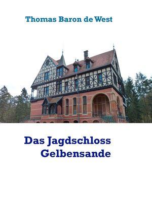 Das Jagdschloss Gelbensande