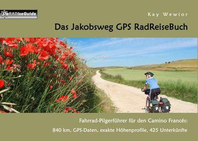 Das Jakobsweg GPS RadReiseBuch