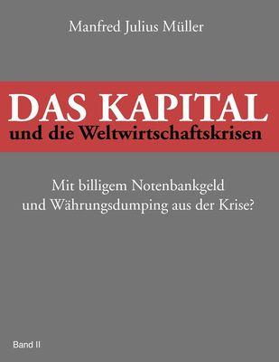 Das Kapital und die Weltwirtschaftskrisen