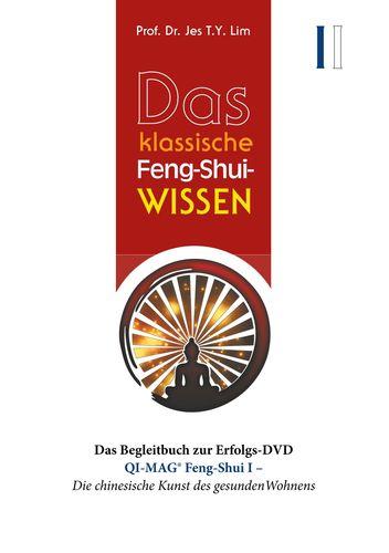 Das klassische Feng-Shui-Wissen I