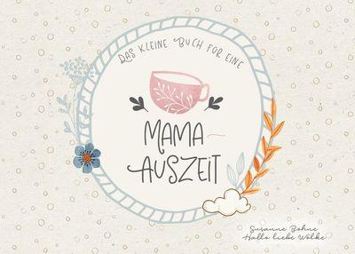 Das kleine Buch für eine Mama-Auszeit