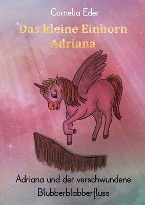 Das kleine Einhorn Adriana