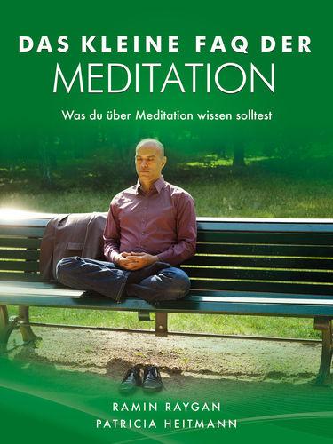 Das kleine FAQ der Meditation