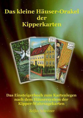 Das kleine Häuser-Orakel der Kipperkarten