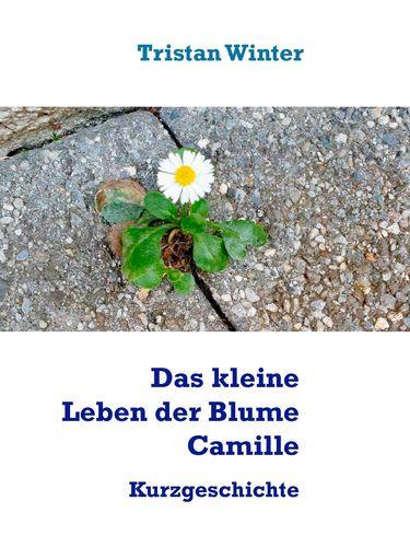 Das kleine Leben der Blume Camille