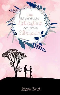 Das kleine und große Liebesglück der Familie Silberstein