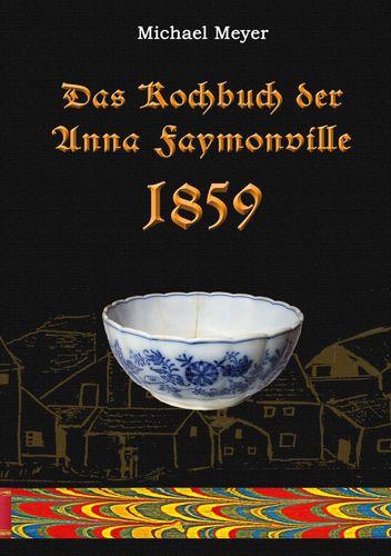 Das Kochbuch der Anna Faymonville 1859