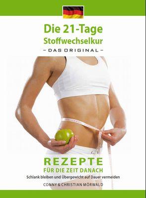 Das Kochbuch zur 21-Tage Stoffwechselkur - Das Original-: Rezepte für die Zeit danach
