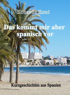 Das kommt mir aber spanisch vor