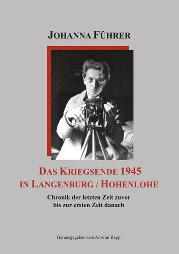 Das Kriegsende 1945 in Langenburg / Hohenlohe