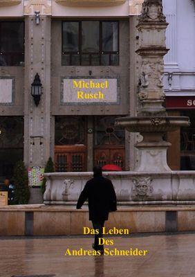 Das Leben des Andreas Schneider