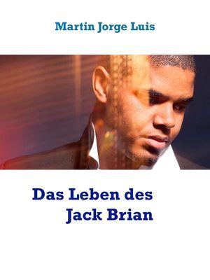 Das Leben des Jack Brian