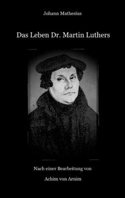 Das Leben Dr. Martin Luthers