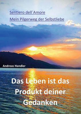 Das Leben ist das Produkt deiner Gedanken