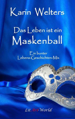 Das Leben ist ein Maskenball