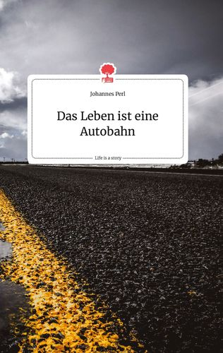 Das Leben ist eine Autobahn. Life is a Story - story.one