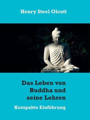 Das Leben von Buddha und seine Lehren