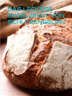 Das leckere Engel Brot von Schutzengelein
