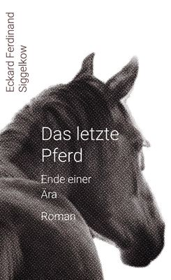 Das letzte Pferd