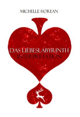 Das Liebeslabyrinth - Interpretation