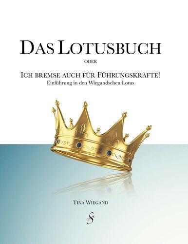 Das Lotusbuch -  Ich bremse auch für Führungskräfte