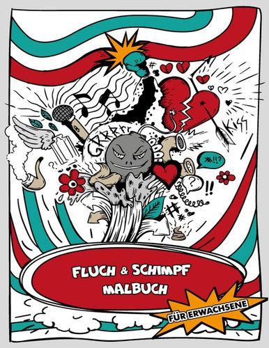 Das Lustige Fluch Und Schimpf Malbuch Für Erwachsene Ausmalbuch