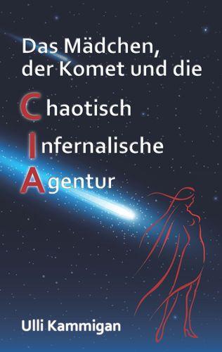Das Mädchen, der Komet und die Chaotisch Infernalische Agentur