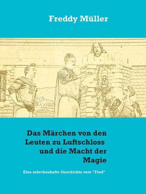 Das Märchen von den Leuten zu Luftschloss und die Macht der Magie