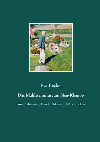 Das Mahlsteinmuseum Neu-Kleinow