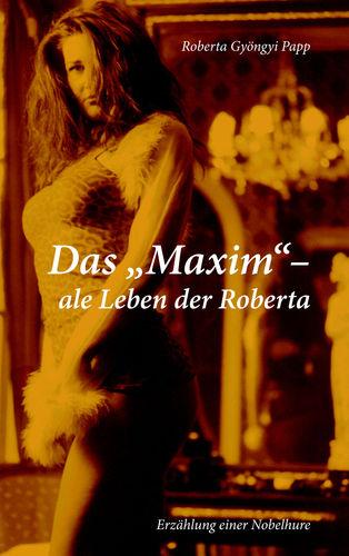 "Das ""MAXIM""-ale  Leben der Roberta"