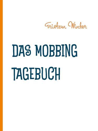 Das Mobbing Tagebuch