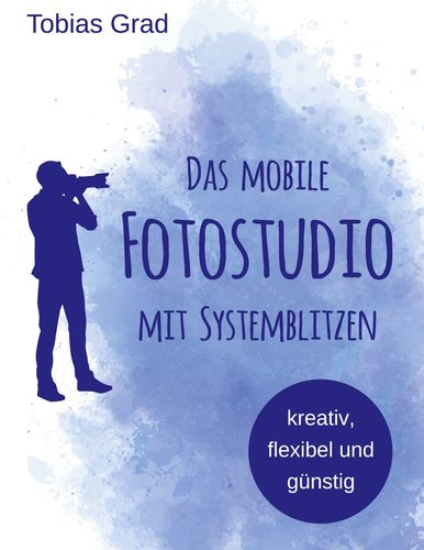 Das mobile Fotostudio mit Systemblitzen