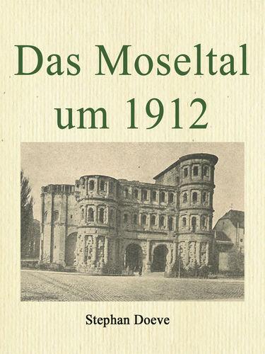 Das Moseltal um 1912