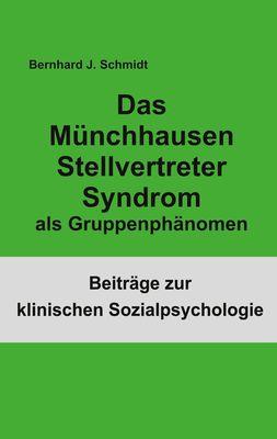 Das Münchhausen Stellvertreter Syndrom als Guppenphänomen