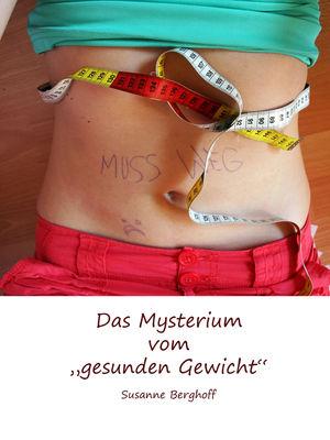 """Das Mysterium vom """"gesunden Gewicht"""""""