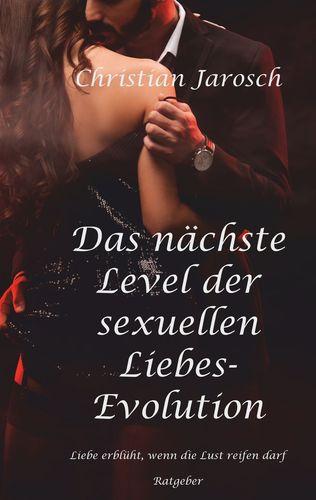 Das nächste Level der sexuellen Liebes-Evolution