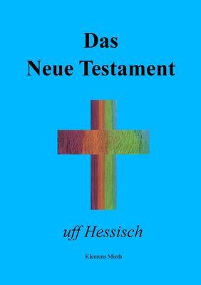 Das Neue Testament uff Hessisch