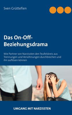 Das On-Off-Beziehungsdrama