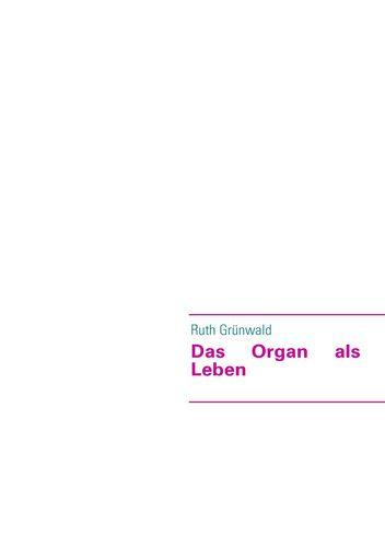 Das Organ als Leben