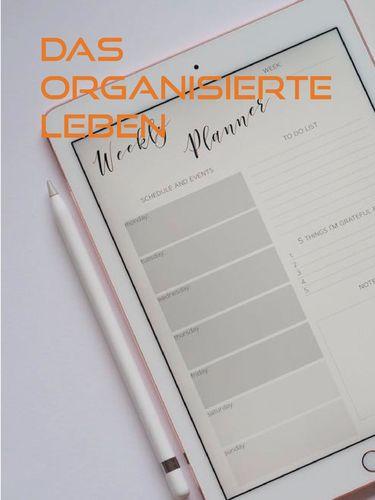 Das organisierte Leben