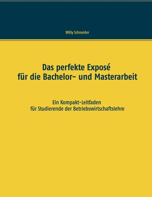 Das perfekte Exposé für die Bachelor- und Masterarbeit