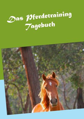 Das Pferdetraining Tagebuch
