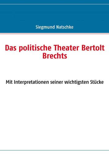 Das politische Theater Bertolt Brechts