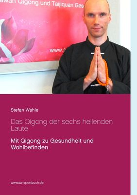 Das Qigong der sechs heilenden Laute