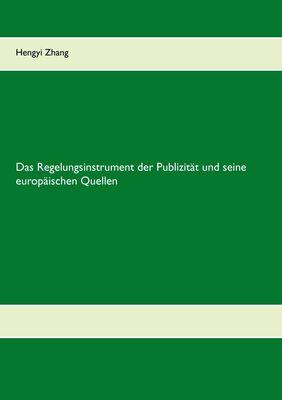 Das Regelungsinstrument der Publizität und seine europäischen Quellen