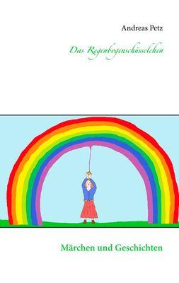 Das Regenbogenschüsselchen