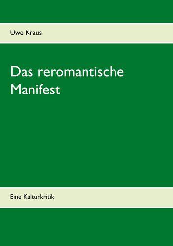 Das reromantische Manifest