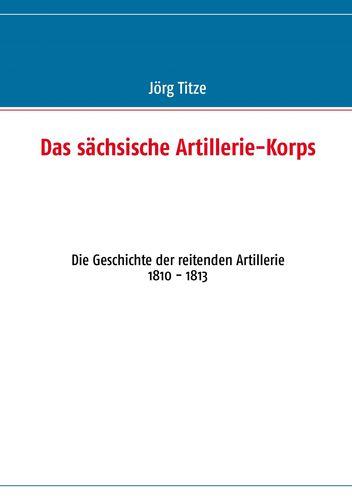 Das sächsische Artillerie-Korps